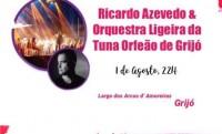 Ricardo Azevedo & Orquestra ligeira da tuna Orfeão de Grijó